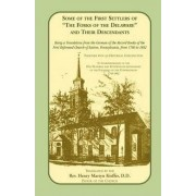 Some of the First Settlers of the Forks of the Delaware and Their Descendants. Being a Translation from the German of the Record Books of the First by First Reformed Church Of Easton