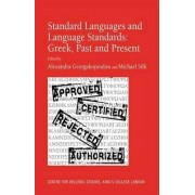 Standard Languages and Language Standards - Greek, Past and Present by Michael Silk