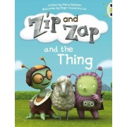 Zip and Zap and the Thing: Yellow A/1c by Sheryl Webster