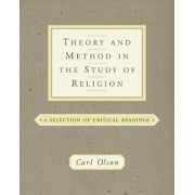 Theory and Method in the Study of Religion by Carl Olson