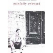 Painfully Awkward by Anonymous