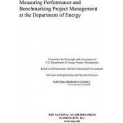 Measuring Performance and Benchmarking Project Management at the Department of Energy by Committee for Oversight and Assessment of U.S. Department of Energy Project Management