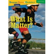 Language, Literacy & Vocabulary - Reading Expeditions (Physical Science): What Is Matter? by National Geographic Learning