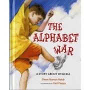 The Alphabet War a Story About Dyslexia by Diane Burton Robb