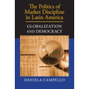 The Politics of Market Discipline in Latin America: Globalization and Democracy