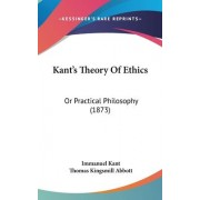 Kant's Theory of Ethics by Immanuel Kant