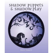 Shadow Puppets and Shadow Play by David Currell
