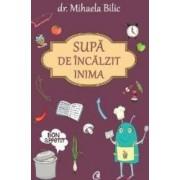 Supa de incalzit inima - Dr. Mihaela Bilic