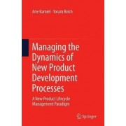 Managing the Dynamics of New Product Development Processes by Arie Karniel