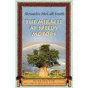 The Miracle at Speedy Motors by Professor of Medical Law Alexander McCall Smith