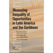 Measuring Inequality of Opportunities in Latin America and the Caribbean by World Bank Publications