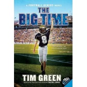 The Big Time: A Football Genius Novel by Tim Green