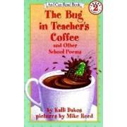 Bug in Teachers Coffee by Kalli Dakos