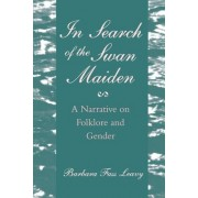 In Search of the Swan Maiden by Barbara Fass Leavy