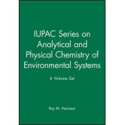 IUPAC Series on Analytical and Physical Chemistry of Environmental Systems by Roy M. Harrison