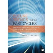 Future Trends from Past Cycles by Brian Millard