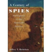 A Century of Spies by Jeffrey T. Richelson