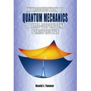 Introduction to Quantum Mechanics by David Tannor
