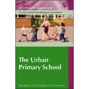 The Urban Primary School by Meg Maguire