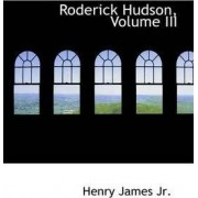 Roderick Hudson, Volume III by Jr. Henry James
