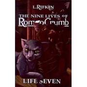 Nine Lives of Romeo Crumb by L Rifkin