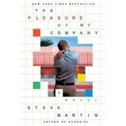 The Pleasure of My Company by Steve Martin