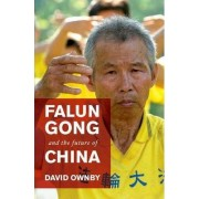 Falun Gong and the Future of China by David Ownby