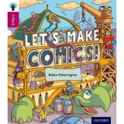Oxford Reading Tree inFact: Level 10: Let's Make Comics! by Robin Etherington