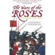 Wars of the Roses by Prof. Anthony E. Goodman