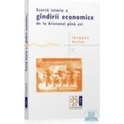 Scurta istorie a gindirii economice de la Aristotel pina azi - Jacques Valier