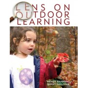 Lens on Outdoor Learning by Wendy Banning