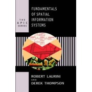 Fundamentals of Spatial Information Systems by Robert Laurini