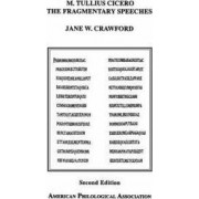 M. Tullius Cicero, the Fragmentary Speeches by Jane W. Crawford