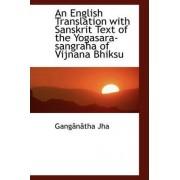 An English Translation with Sanskrit Text of the Yogasara-Sangraha of Vijnana Bhiksu by Ganganatha Jha