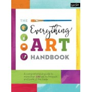 The Everything Art Handbook: A Comprehensive Guide to More Than 100 Art Techniques and Tools of the Trade, Hardcover