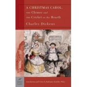 A Christmas Carol, The Chimes and The Cricket on the Hearth by Charles Dickens