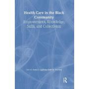Health Care in the Black Community by Sadye L. Logan