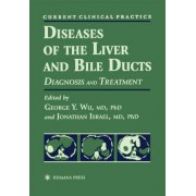 Diseases of the Liver and Bile Ducts by George Y. Wu