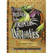 Como detener una erupcion de dragones / How To Twist a Dragon's Tale by Cressida Cowell