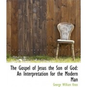 The Gospel of Jesus the Son of God by George William Knox