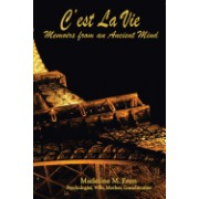 C'Est La Vie: Memoirs from an Ancient Mind