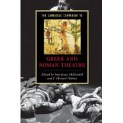 The Cambridge Companion to Greek and Roman Theatre by Michael Walton