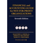 Financial and Accounting Guide for Not-for-Profit Organizations by Malvern J. Gross