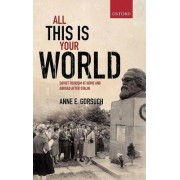 All This is Your World by Anne E Gorsuch