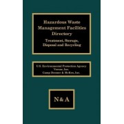 Hazardous Waste Management Facilities Directory by Author Unknown