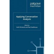 Applying Conversation Analysis by Keith Richards