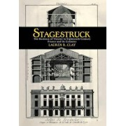 Stagestruck by Lauren R. Clay