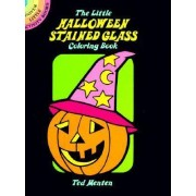 The Little Halloween Stained Glass Coloring Book by Ted Menten