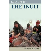 Daily Life of the Inuit by Pamela R. Stern
