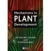 Mechanisms in Plant Development by Ottoline Leyser